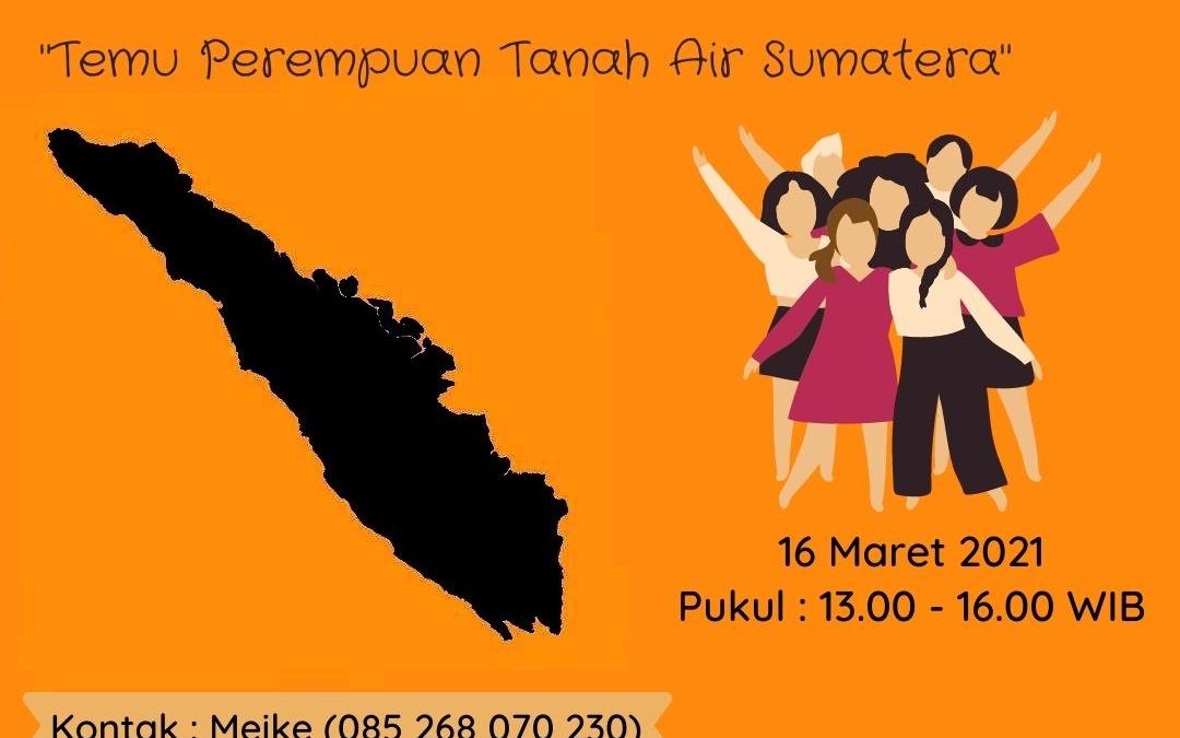 TEMU PEREMPUAN PEJUANG TANAH AIR (III) Mencari Siasat dan Berjejaring untuk Self Care, Melawan dan Memulihkan Ruang Hidup di Sumatera