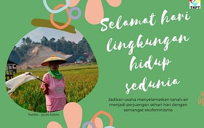 Selamatkan Tanah Air, Tinggalkan Ekonomi Pertumbuhan yang Ditopang Tenaga Kerja Gratis Perempuan dan Bencana Ekologis